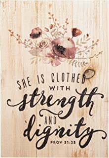 P. Graham Dunn She is Clothed in Dignity Strength Poppy 4.5 x 6.5 Inch Pine Wood Mini Tabletop Sign