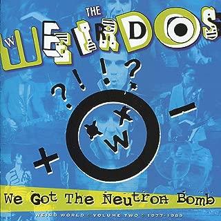 Best the weirdos we got the neutron bomb Reviews
