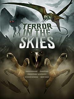 Terror in the Skies: Mothman, Winged Demons, Thunderbirds, Prehistoric Remnants
