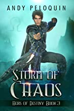 Storm of Chaos: An Epic Fantasy Action Adventure Novel (Heirs of Destiny Book 3)