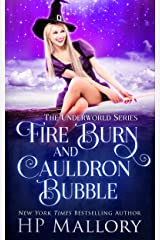 Fire Burn and Cauldron Bubble: A Paranormal Mystery Romance (The Underworld Series Book 1) Kindle Edition