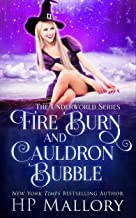Fire Burn and Cauldron Bubble: A Paranormal Mystery Romance (The Underworld Series Book 1)