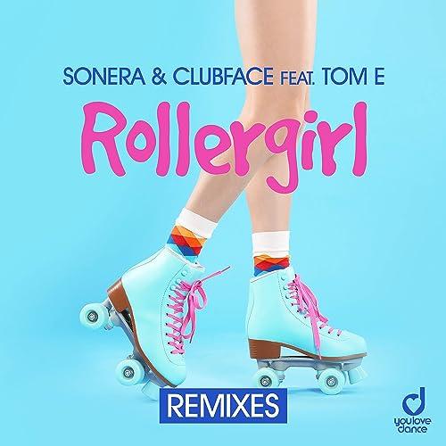 Sonera & Clubface feat. Tom E - Rollergirl