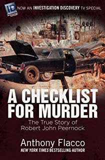 A Checklist for Murder: The True Story of Robert John Peernock