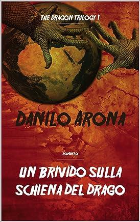 Un brivido sulla Schiena del Drago: The Dragon Trilogy 1