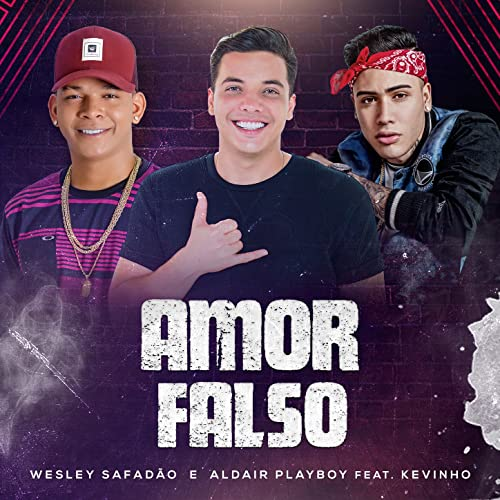 Amor Falso by Wesley Safadão & Aldair Playboy on Amazon Music