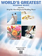 World's Greatest Wedding Music: 50 of the Most Requested Wedding Pieces