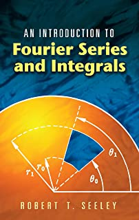 An Introduction to Fourier Series and Integrals (Dover Books on Mathematics)