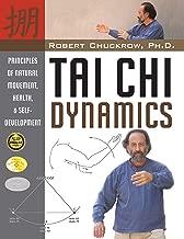 Tai Chi Dynamics: Principles of Natural Movement, Health & Self-Development (Martial Science)