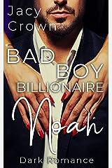 Bad Boy Billionaire Noah: Dark Romance (Bad Boy Billionaires) (German Edition) Format Kindle
