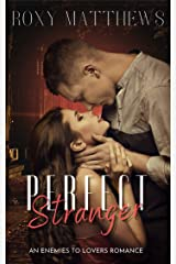 Perfect Stranger: A Second Chance, Love At First Fight Romance about Grief, Loss, and Overcoming Kindle Edition