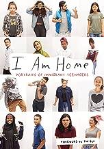 I Am Home: Portraits of Immigrant Teenagers