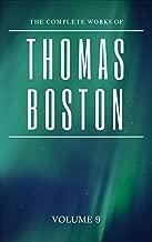 The Complete Work of Thomas Boston: Volume 9