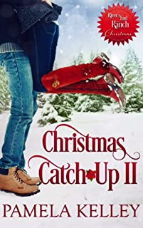 Christmas Catch-Up II (River's End Ranch Book 37)