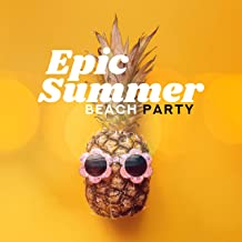 Epic Summer Beach Party: Danceable Music, Summer Party Anthems, Nightclub Sounds, EDM Hits 2019