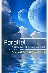 Parallel: A Novella Kindle Edition