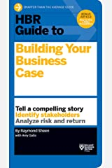 HBR Guide to Building Your Business Case (HBR Guide Series) Kindle Edition