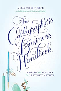 The Calligrapher's Business Handbook: Pricing & Policies for Lettering Artists (English Edition)