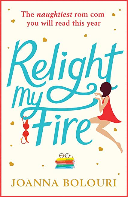 Relight My Fire: A Hilarious Rom Com That Will Have You Belly Laughing from Page One! (English Edition)