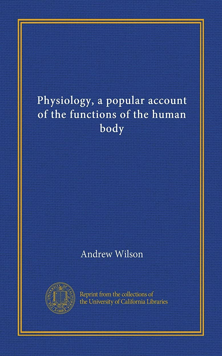 百科事典肘掛け椅子意気消沈したPhysiology, a popular account of the functions of the human body