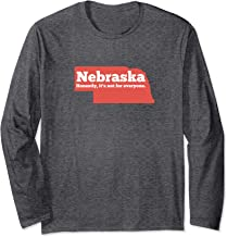 Nebraska Honestly Its Not For Everyone - Funny Nebraska Long Sleeve T-Shirt