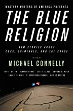 Mystery Writers of America Presents The Blue Religion: New Stories about Cops, Criminals, and the Chase