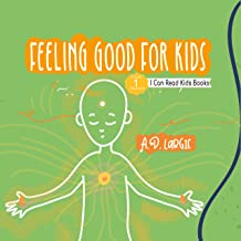 Feeling Good For Kids: I Can Read Level 1 (I Can Read Kids Books Book 14) (English Edition)