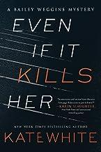 Even If It Kills Her: A Bailey Weggins Mystery