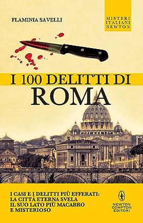 I 100 delitti di Roma (eNewton Saggistica)