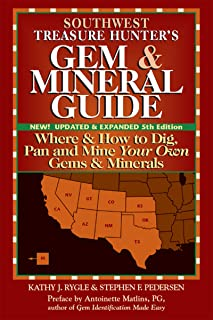Southwest Treasure Hunter's Gem and Mineral Guide (5th ed.): Where and How to Dig, Pan and Mine Your Own Gems and Minerals (Gem & Mineral Guide)