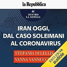 Iran oggi, dal caso Soleimani al coronavirus: Dentro la notizia 74