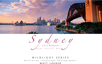 Sydney Splendour - Coffee Table Landscape Photography Book - Cityscapes, Landscapes, Aerial and Surf Images