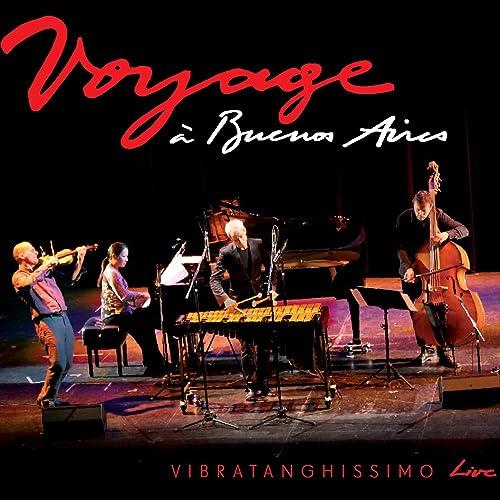 "Vibratanghissino Live ""Voyage Á Buenos Aires"""
