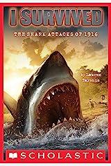 I Survived the Shark Attacks of 1916 (I Survived #2) Kindle Edition