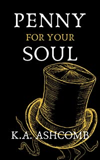 Penny for Your Soul: Humorous Dark Comedy (Glorious Mishaps Series) (English Edition)