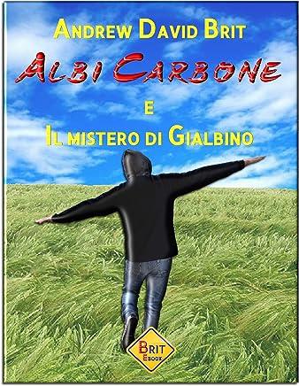 Albi Carbone e Il mistero di Gialbino (Vol.1)