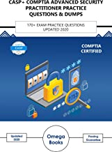CASP+ CompTIA Advanced Security Practitioner Practice Questions & Dumps: 170+ Exam Practice Questions Updated 2020 (English Edition)