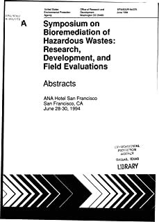 Symposium On Bioremediation Of Hazardous Wastes Research Development And Field Evaluations Abstracts June 28-30 1994