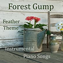 Forrest Gump Feather Theme: Instrumental Piano Songs