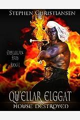 Qu'ellar Elggat: House Destroyed (Orbbelgguren Book 6) Kindle Edition