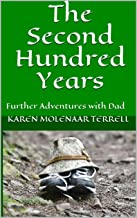 The Second Hundred Years: Further Adventures with Dad