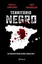 Territorio negro: Crímenes reales del siglo XXI