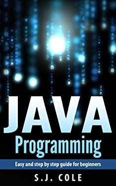 Java: Easy and step by step JAVA Html progamming for beginners