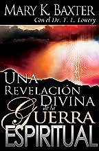 Una revelación divina de la guerra espiritual (Spanish Edition)