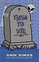 TAKEN TO DIE: A Grace Gabbiano Mystery (Book 5)