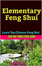 Elementary Feng Shui : Learn Top Chinese Feng Shui