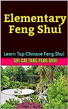 Elementary Feng Shui : Learn Top Chinese Feng Shui