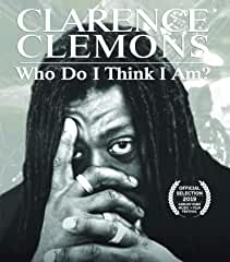 Clarence Clemons: Who Do I Think I Am? arrives on Blu-ray, DVD and Digital August 13 from MVD