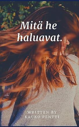 Mitä he haluavat. (Finnish Edition)