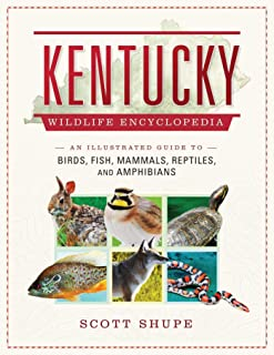 Kentucky Wildlife Encyclopedia: An Illustrated Guide to Birds, Fish, Mammals, Reptiles, and Amphibians